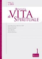 Rivista di Vita Spirituale. Anno 73, 1/2019