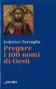 Copertina di 'Pregare i 100 nomi di Gesù'