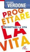 Progettare la vita - Luciano Verdone