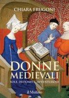 Donne medievali - Chiara Frugoni