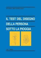 Il test del disegno della persona sotto la pioggia - Castellazzi Vittorio Luigi