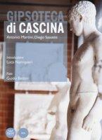 Gipsotecadi Cascina. Ediz. illustrata - Martini Antonio, Sassetti Diego