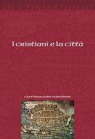 I cristiani e la città - Vincenzo Lombino, Arianna Rotondo