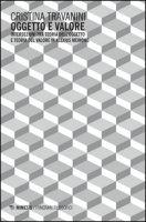 Oggetto e valore. Intersezioni tra teoria dell'oggetto e teoria del valore in Alexius Meinong - Travanini Cristina