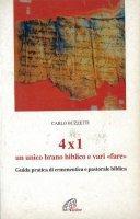 Quattro per uno. Un unico brano biblico e vari «Fare». Guida pratica di ermeneutica e pastorale biblica - Carlo Buzzetti