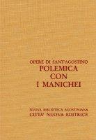 Opera omnia vol. XIII/2 - Polemica con i Manichei II - Agostino (sant')