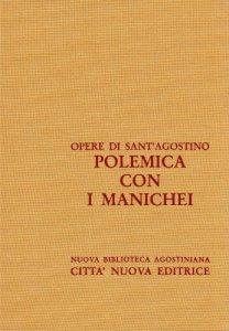 Copertina di 'Opera omnia vol. XIII/2 - Polemica con i Manichei II'