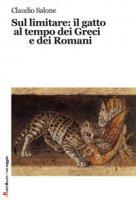 Sul limitare: il gatto al tempo dei greci e dei romani - Salone Claudio