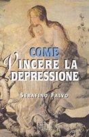 Come vincere la depressione - Falvo Serafino
