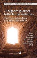 «Il Signore guarisce tutte le tue malattie» - Amci - Associazione Medici Cattolici Italiani