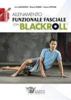 Allenamento funzionale fasciale con blackroll - Graumann Lutz, Andra Marcel, Pfitzer Torsten