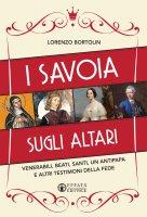 Savoia sugli altari. (I) - Lorenzo Bortolin