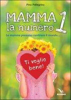 Mamma, la numero 1 - Pino Pellegrino