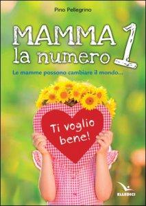 Copertina di 'Mamma, la numero 1'