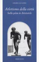 Atletismo della virtù. Sulla «philía» in Aristotele - Alicandro Gerardo