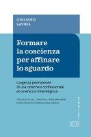 Formare la coscienza per affinare lo sguardo - Giuliano Savina