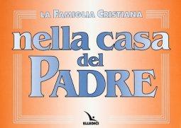 Copertina di 'Famiglia cristiana nella casa del Padre: edizione 1997 (La). Repertorio di canti per la liturgia. Melodie e accompagnamento'