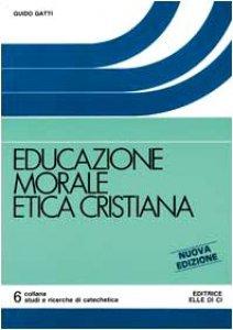 Copertina di 'Educazione morale, etica cristiana'