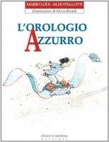 L'orologio azzurro - M. Lodi,  A. Pallotti