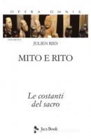 Mito e rito. Le costanti del sacro - Julien Ries