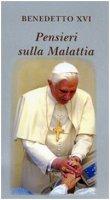 Pensieri sulla Malattia - Benedetto XVI