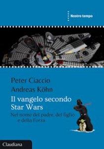 Copertina di 'Il vangelo secondo Star Wars'
