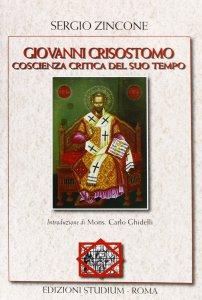 Copertina di 'Giovanni Crisostomo coscienza critica del suo tempo'