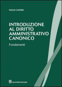 Copertina di 'Introduzione al diritto amministrativo canonico. Fondamenti'