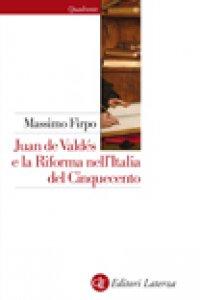 Copertina di 'Juan de Valdés e la Riforma nell'Italia del Cinquecento'