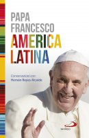 America Latina - HERNAN REYES , Francesco (Jorge Mario Bergoglio)