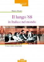 Il lungo '68 in Italia e nel mondo - Boato Marco