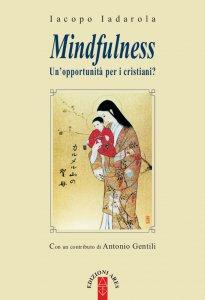 Copertina di 'Mindfulness. Un'opportunità per i cristiani?'