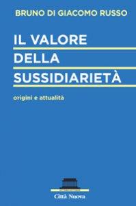 Copertina di 'Il valore della sussidiarietà'