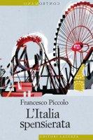L'Italia spensierata - Francesco Piccolo