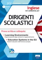 Inglese nel concorso per dirigenti scolastici. Prova scritta e colloquio. Learning environments. Education systems in the EU - Mayol Sara, Globalizing