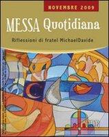 Messa quotidiana. Novembre 2009 di Semeraro Michael D. su LibreriadelSanto.it
