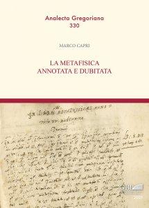 Copertina di 'La metafisica annotata e dubitata'