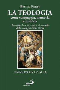 Copertina di 'La teologia come compagnia, memoria e profezia'