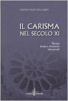 Il carisma nel secolo XI. Genesi, forme e dinamiche istituzionali. Atti del 27° Convegno del Centro studi avellaniti