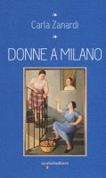 Donne a Milano - Zanardi Carla