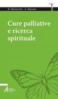 Cure palliative e ricerca spirituale - Bruno Mazzocchi, Alessandro Bazzani