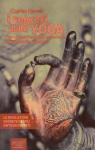 Copertina di 'I segreti dello yoga. Pranayama, Kundalini, levitazione, corpo astrale, vita eterna. Con e-book'
