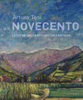 Arturo Tosi e il Novecento. Lettere dall'archivio dell'artista