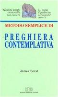 Metodo semplice di preghiera contemplativa - Borst James