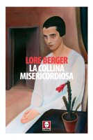 La collina misericordiosa - Lore Berger