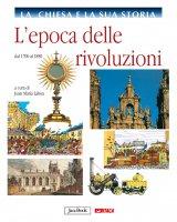 La Chiesa e la sua storia. 8: Epoca delle rivoluzioni dal 1700 al 1850. (L')