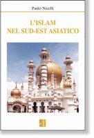 L'Islam nel sud-est  asiatico - Paolo Nicelli