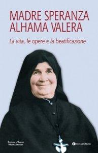 Copertina di 'Madre Speranza Alhama Valera'
