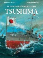 Tsushima. Le grandi battaglie navali - Delitte Jean-Yves