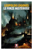 Le forze misteriose - Leopoldo Lugones